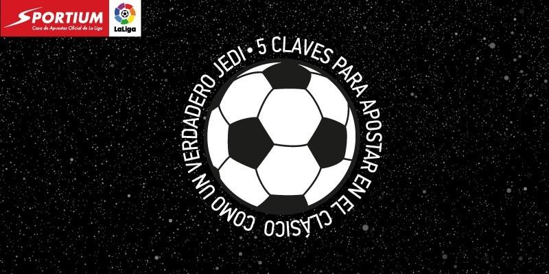 5 claves para apostar en el Clásico como un verdadero Jedi