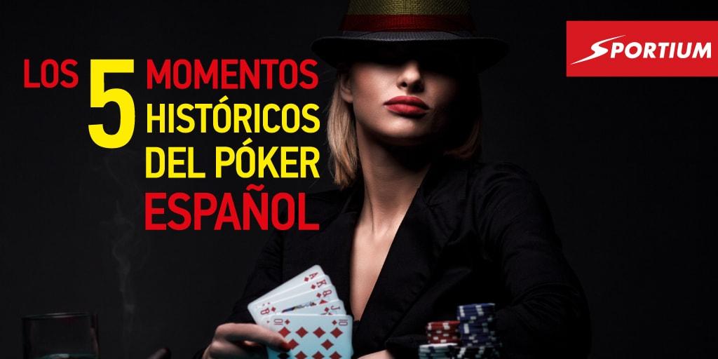 Los cinco momentos históricos del Póker español